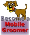 become a mobile dog groomer and cat groomer.